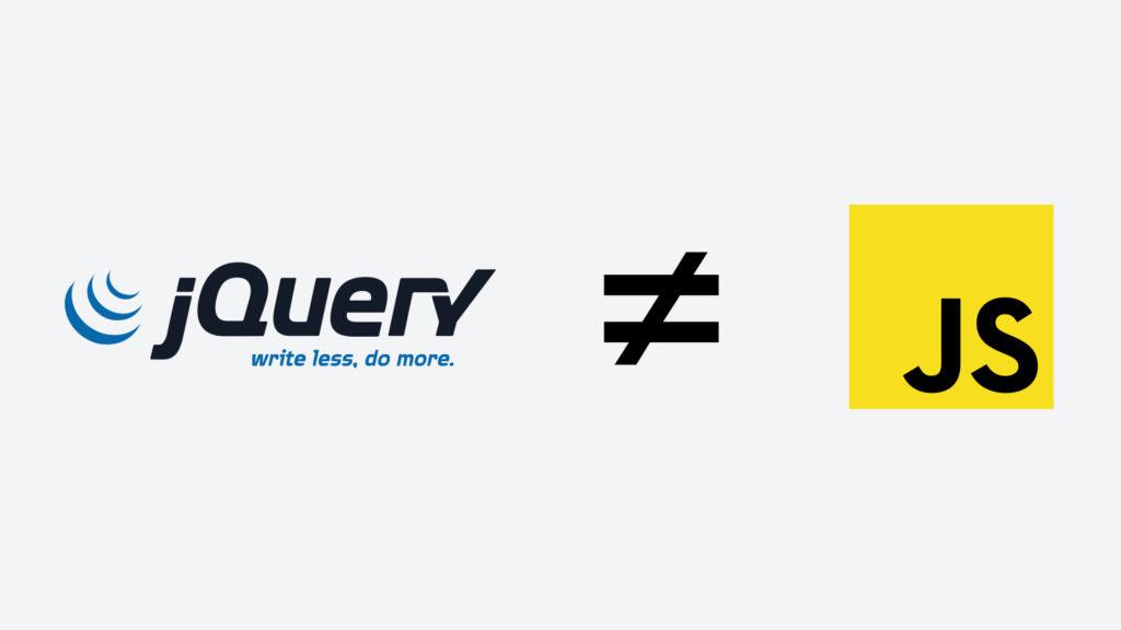 jQuery ≠ JavaScript